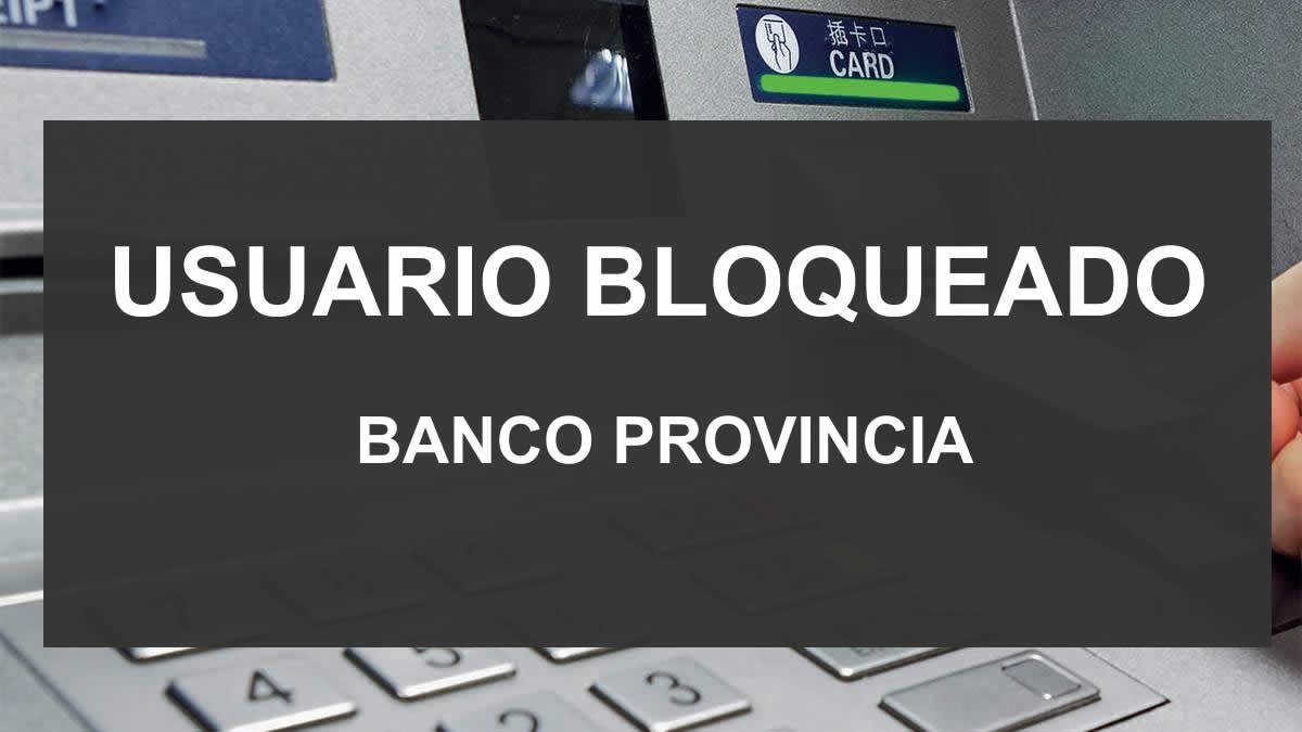usuario bloqueado banco provincia