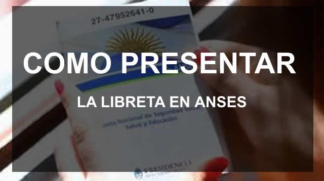 Como hago para Presentar la Libreta AUH en ANSES por Internet