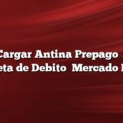 Cómo Cargar Antina Prepago    Online    Tarjeta de Debito    Mercado Pago