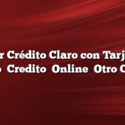 Cargar Crédito Claro con Tarjeta de Débito    Credito    Online    Otro Celular